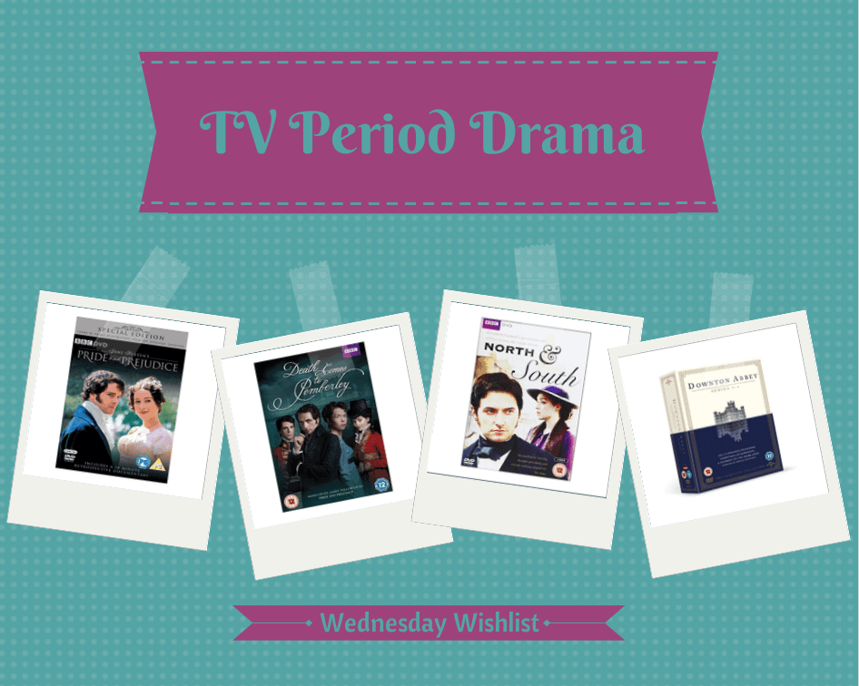 Wednesday Wishlist - TV Period Drama