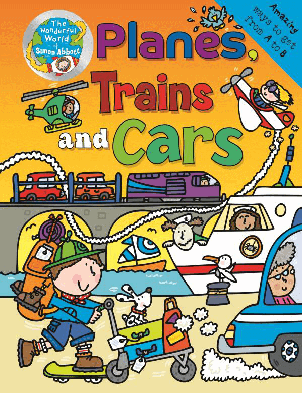 The Wonderful World of Simon Abbott - Planes, Trains and Cars